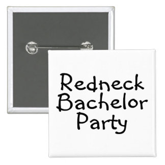 Redneck Bachelor Party Buttons