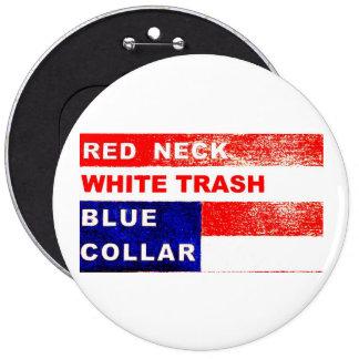 RedNeck White Trash Blue Collar Button