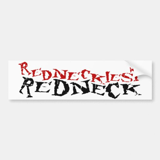 Redneckiest Redneck Bumper Stickers