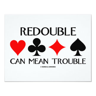 Redouble Can Mean Trouble 11 Cm X 14 Cm Invitation Card