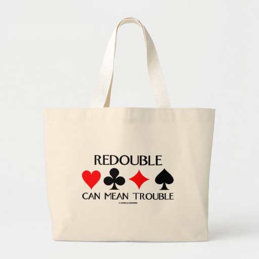 Redouble Can Mean Trouble Tote Bags