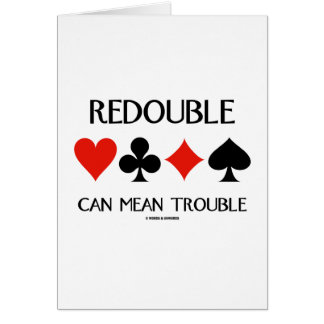 Redouble Can Mean Trouble Four Card Suits