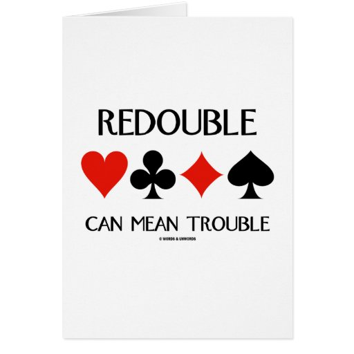 Redouble Can Mean Trouble (Four Card Suits)