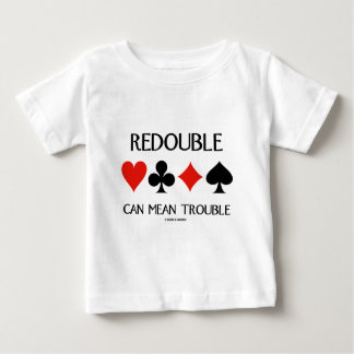 Redouble Can Mean Trouble (Four Card Suits) Baby T-Shirt