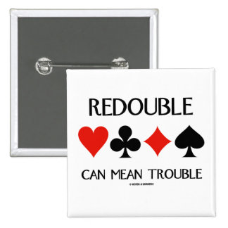 Redouble Can Mean Trouble Four Card Suits Buttons