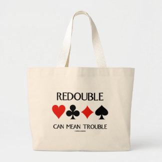 Redouble Can Mean Trouble (Four Card Suits) Tote Bags