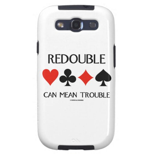 Redouble Can Mean Trouble (Four Card Suits) Samsung Galaxy S3 Covers