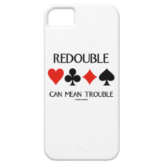 Redouble Can Mean Trouble (Four Card Suits) iPhone 5 Case