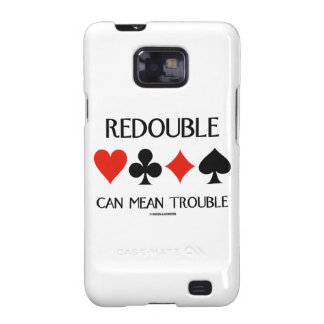 Redouble Can Mean Trouble (Four Card Suits) Samsung Galaxy S2 Case