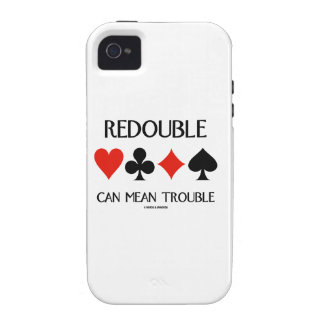 Redouble Can Mean Trouble (Four Card Suits) Case-Mate iPhone 4 Cover