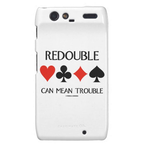 Redouble Can Mean Trouble (Four Card Suits) Droid RAZR Case