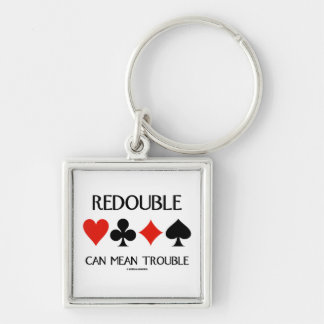 Redouble Can Mean Trouble (Four Card Suits) Silver-Colored Square Key Ring
