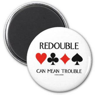 Redouble Can Mean Trouble (Four Card Suits) 6 Cm Round Magnet
