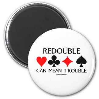 Redouble Can Mean Trouble 6 Cm Round Magnet