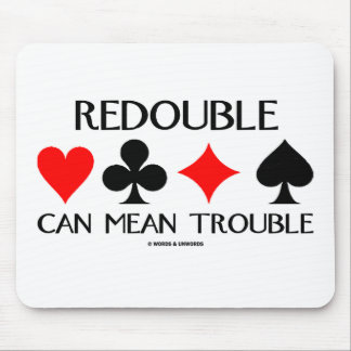 Redouble Can Mean Trouble Mousepad