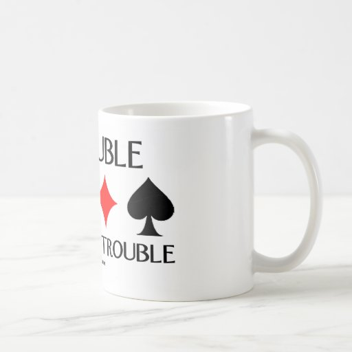 Redouble Can Mean Trouble Coffee Mugs