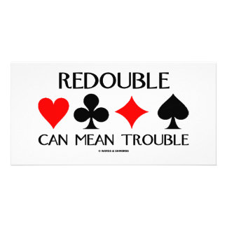 Redouble Can Mean Trouble Photo Card Template