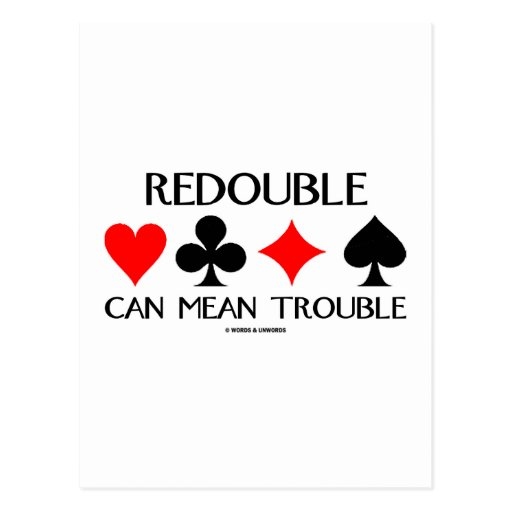 Redouble Can Mean Trouble Postcards