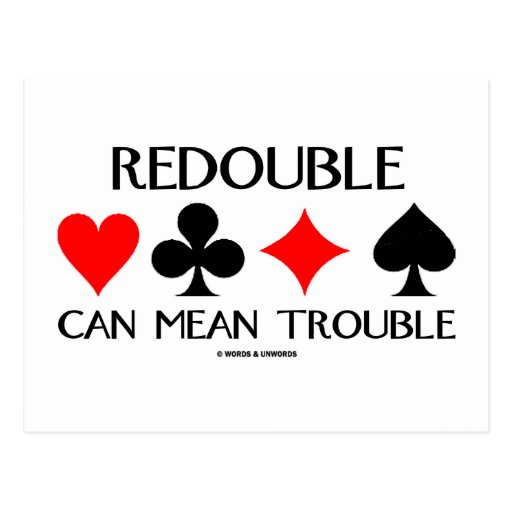 Redouble Can Mean Trouble Postcard