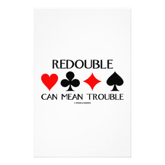 Redouble Can Mean Trouble Stationery Paper