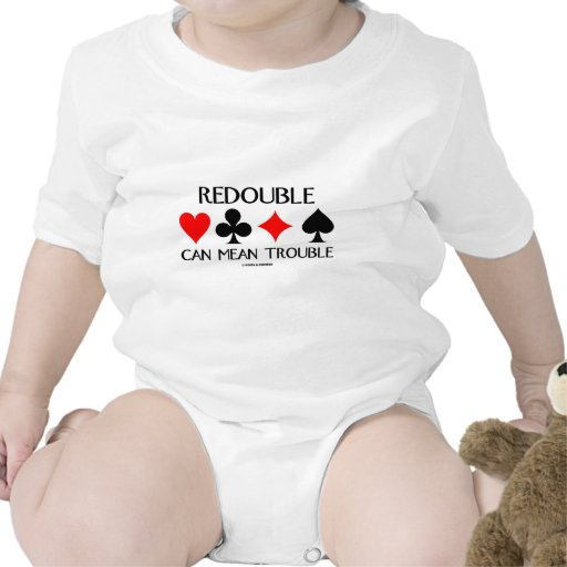 Redouble Can Mean Trouble Bodysuits