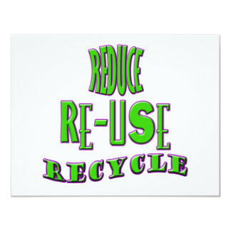Reduce Re-Use Recycle 11 Cm X 14 Cm Invitation Card