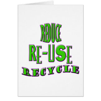 Reduce Re-Use Recycle Greeting Card