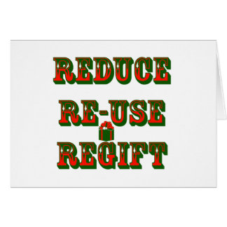 Reduce Re-Use Regift Greeting Cards