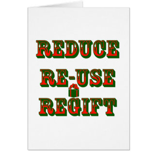 Reduce Re-Use Regift Greeting Card