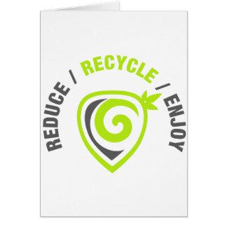 Reduce - Recycle - Enjoy Greeting Card