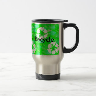 Reduce. Reuse. Recycle. (15oz.) 15 Oz Stainless Steel Travel Mug