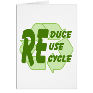 Reduce ReUse Recycle 2 Greeting Card