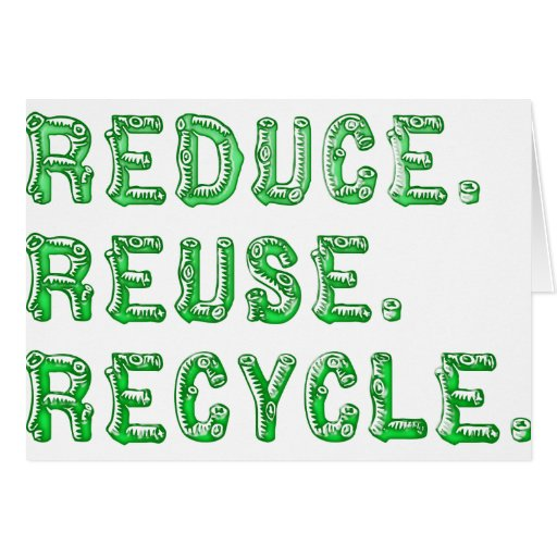 Reduce Reuse Recycle Greeting Cards