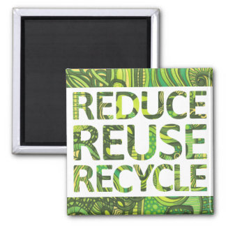 Reduce Reuse Recycle Go Green Magnet 2 Inch Square Magnet