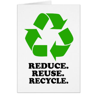 Reduce, Reuse, Recycle - Green Living Greeting Card