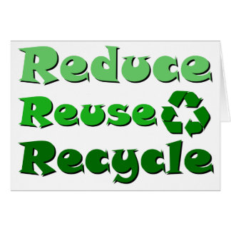 Reduce Reuse Recycle Greeting Card