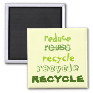 Reduce, Reuse, Recycle - Magnet