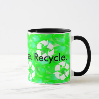 Reduce. Reuse. Recycle. Mug