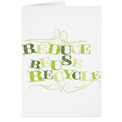 REDUCE REUSE RECYCLE.png Greeting Card