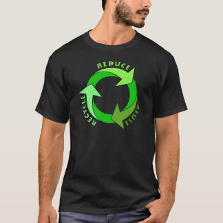 Reduce Reuse Recycle products! T-Shirt