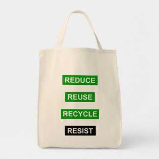 Reduce Reuse Recycle Resist Tote