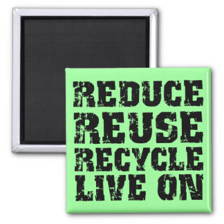 Reduce reuse recycle square magnet