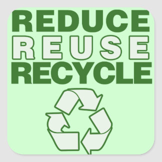 Reduce Reuse Recycle Square Stickers