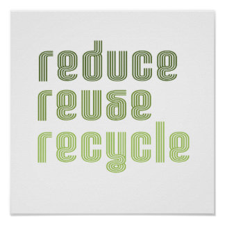 REDUCE REUSE RECYLE POSTER