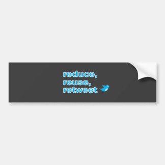 reduce, reuse, retweet car bumper sticker