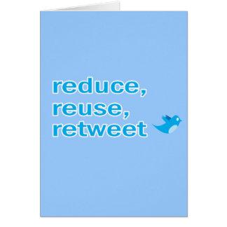 reduce, reuse, retweet card