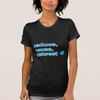 reduce, reuse, retweet shirts