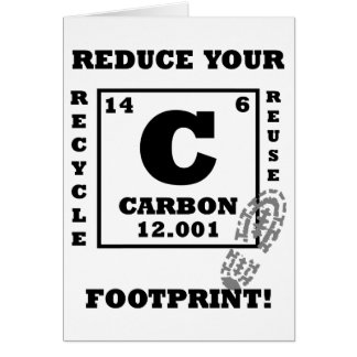 Reduce your carbon footprint! greeting card