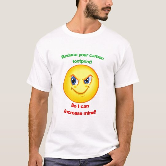 Reduce your carbon footprint! T-Shirt