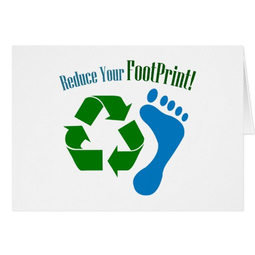 Reduce Your Footprint Greeting Cards